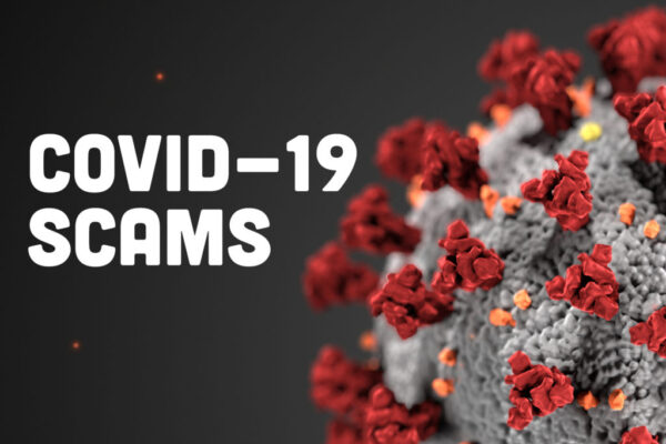Warning! Covid Scams…Don't be a Victim!