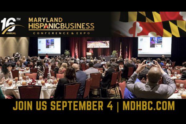 Maryland Hispanic Business Conference: September 4, 2018